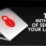 TOP 5 METHODS OF SECURING YOUR LAPTOPS