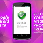 7 GOOGLE ANDROID APPS TO SECURE YOUR ANDROID PHONES FROM VIRUS