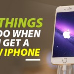10 THINGS TO DO WHEN YOU GET A NEW IPHONE