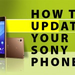 HOW TO UPDATE YOUR SONY PHONES