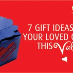 7 GIFT IDEAS FOR YOUR LOVED ONES THIS VALENTINE.