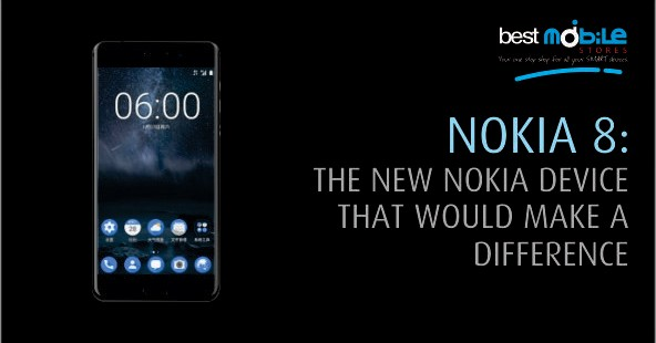 NOKIA 8 – THE NEW NOKIA DEVICE THAT WOULD MAKE A DIFFERENCE