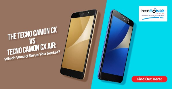 Tecno Camon CX vs Tecno Camon CX Air: Which Would Serve You better? Find Out Here!