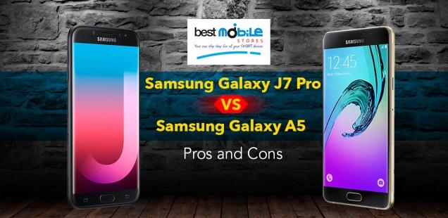 SAMSUNG GALAXY J7 PRO VS SAMSUNG GALAXY A5: PROS AND CONS.